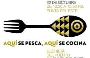 El domingo 22 encuentro de pescadores artesanales y cocineros en Punta del Este